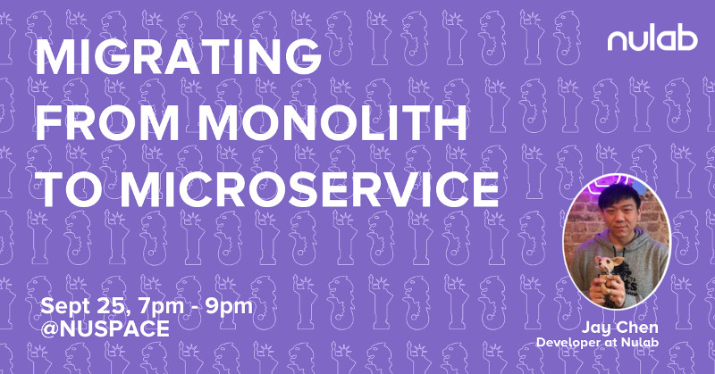 Migrating from Monolith to Microservice Nulab developer Jay